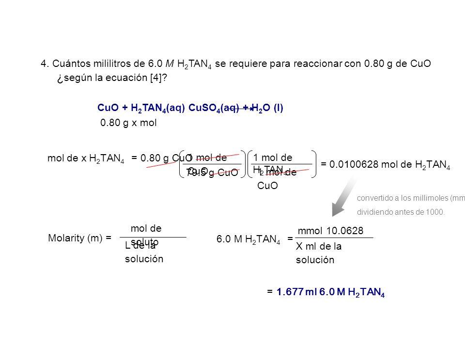 ¿según la ecuación [4] mol de x H2TAN4 = 0.80 g CuO